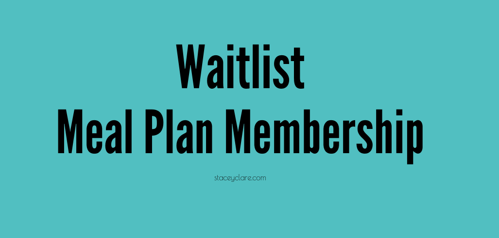 Waitlist For My Meal Plan Membership