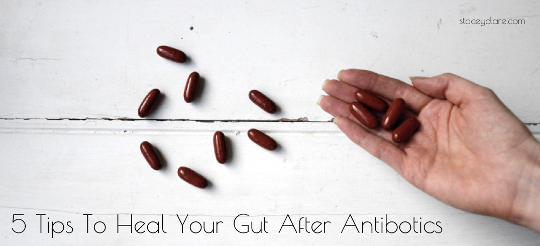 5 Tips To Heal Your Gut After Antibiotics