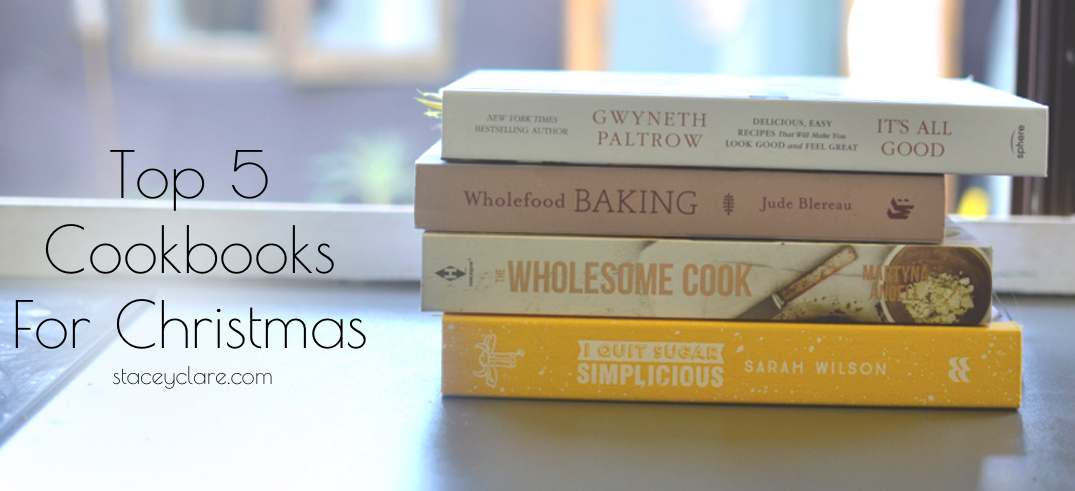 My Top 5 Healthy Cookbooks for Christmas 2015